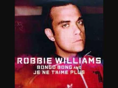 Robbie Williams - Bongo Bong and Je N'e T'aime Plus