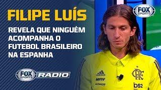 VISIBILIDADE DO FUTEBOL BRASILEIRO! Declaração de Filipe Luís é tema no