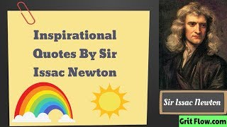 Most Inspirational Quotes By Sir Issac Newton
