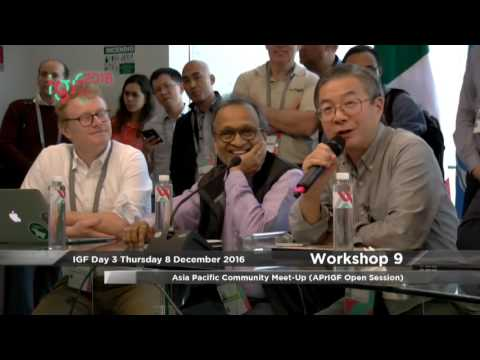 IGF 2016 - day 3 - WK 9 - Asia Pacific Community Meet-Up (APrIGF Open Session)