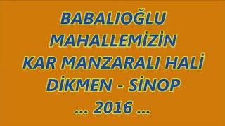 SİNOP DİKMEN BABALIOĞLU MAHALLESİ KAR MANZARALI   2016