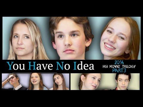 YOU HAVE NO IDEA | A Romantic Comedy