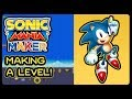SONIC MANIA MAKER - Making A Level! 4K/60fps #HeavyWIP #Tails #Knuckles #Eggman #Super #Maniaker