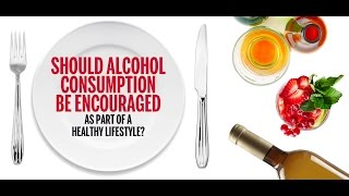 Bicknell lecture 2014: 'should alcohol consumption be encouraged as part of a healthy lifestyle?'