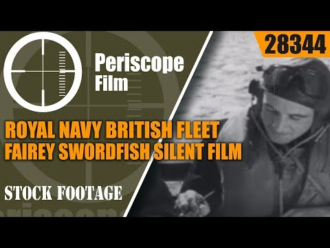 WWII ERA ROYAL NAVY BRITISH FLEET  FAIREY SWORDFISH SILENT FILM 28344