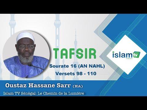 Tafsir Sourate 016 (AN NAHL - Versets 98 - 110)  Imam Hassane SARR HA