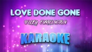 BILLY CURRINGTON - Love Done Gone (Karaoke version with Lyrics)