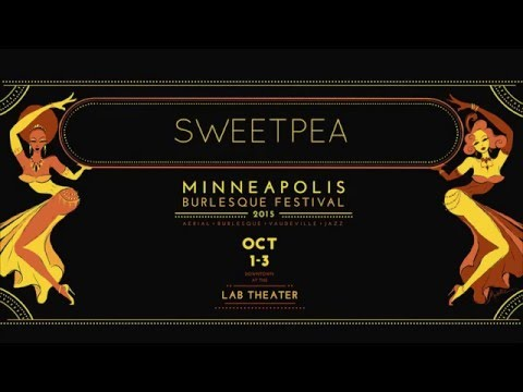 "Sweetpea - ""The Good Ride"" at the Minneapolis Burlesque Festival"