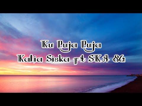 ku-puja-puja---kalia-siska-ft-ska-86- -dj-kentrung-(lirik)