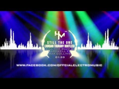 Kill The Buzz & Hardwell ft. Max Collins - Still The One (Jordan Tourany Bootleg)