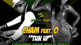 Cham feat. O - Tun Up (Jamstone Reggae Remix)