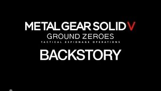 BACKSTORY - METAL GEAR SOLID V: GROUND ZEROES  (CHINA)