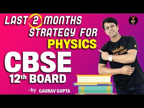 Last 2 Months Strategy for CBSE Class 12 BOARD (Physics) | How to score Well in 12th Board