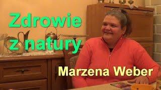 Zdrowie z natury - Marzena Weber