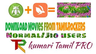 Download Movies from Tamilrockers works 100% Normal users + jio users|Kumari Tamil PRO|