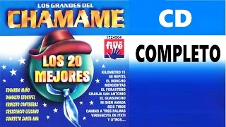CHAMAME - Los 20 Mejores - CD Completo
