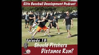 CSP Elite Baseball Development Podcast: Should Pitcher Distance Run?