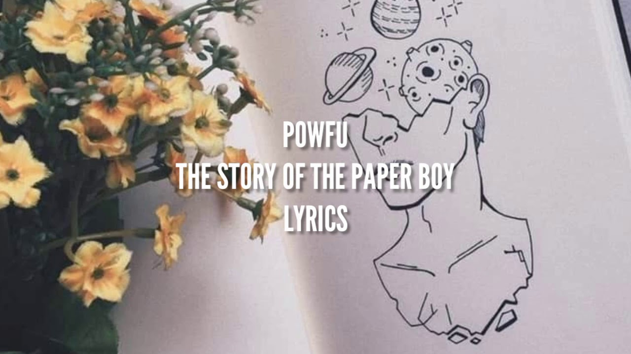 Download the story of the paper boy - powfu // lyrics
