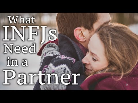 INFJ Relationships: What INFJs Need in a Partner