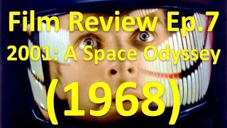 Film Review Ep.7 - 2001: A Space Odyssey