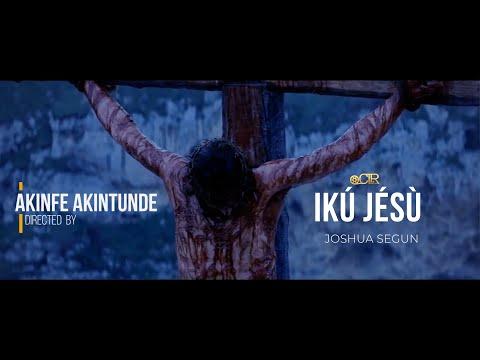 Ikú Jésù by Joshua Segun ( Directed by Akinfe Akintunde CTRMEDIA)