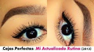 Tuto| Cejas Perfectas: Actualizado Rutina (2013)