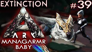 ARK EXTINCTION Deutsch Baby Managarmr Ark: Extinction Deutsch German Gameplay #39