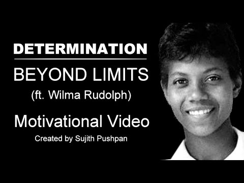 DETERMINATION - Wilma Rudolph | Motivational Video 2017 | Best Inspirational Video
