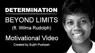 DETERMINATION - Wilma Rudolph   Motivational Video 2017   Best Inspirational Video