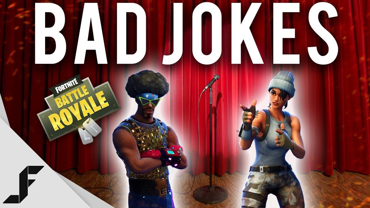 Bad Jokes Fortnite Battle Royale Youtube