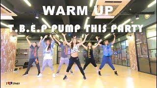 Gambar cover I LOVE ZUMBA / WARM UP - T.B.E.P Pump This Party / DJ Dani Acosta
