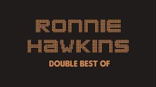 Ronnie Hawkins - Double Best Of (Full Album / Album complet)