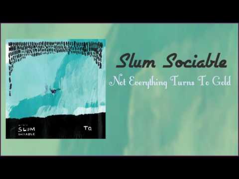 Slum Sociable Not Everything Turns To Gold