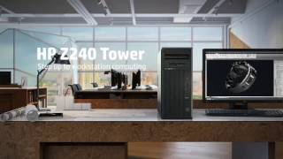 HP Z240 Workstation - The world's Number One Ranked Entry Level Workstations