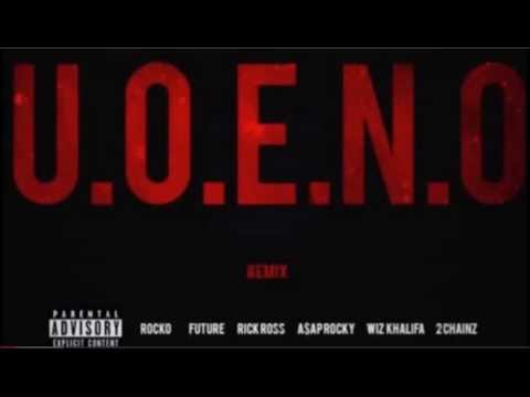 U.O.E.N.O. - Rocko, Future, Kendrick Lamar, Wiz Khalifa, A$AP Rocky, Rick Ross, 2 Chainz