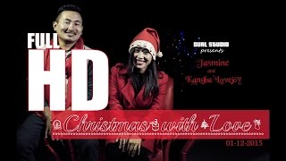 Chritmas Mashup(Jasmine & Kangba Lovejoy)Christmas with Love