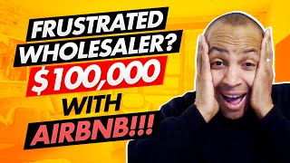 Gambar cover FRUSTRATED WHOLESALING REAL ESTATE? $100k AIRBNB PASSIVE INCOME! (MONEY WORRIES GONE)