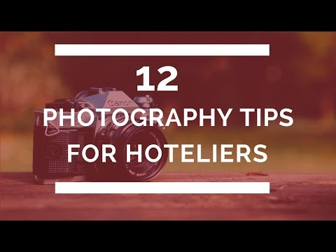 12 Photography Tips for Hoteliers