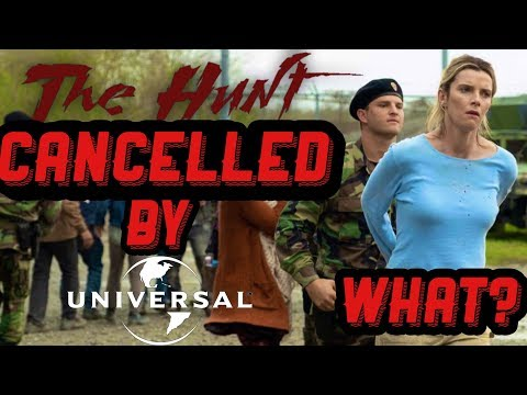 THE HUNT (2019) CANCELLED BY UNIVERSAL ?