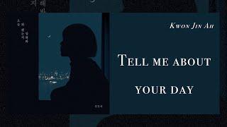 【韓繁中字】權珍雅 (권진아) - Tell me about your day (오늘 뭐 했는지 말해봐)