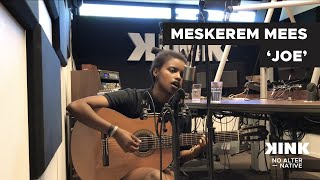 Meskerem Mees - Joe (Live @ KINK)
