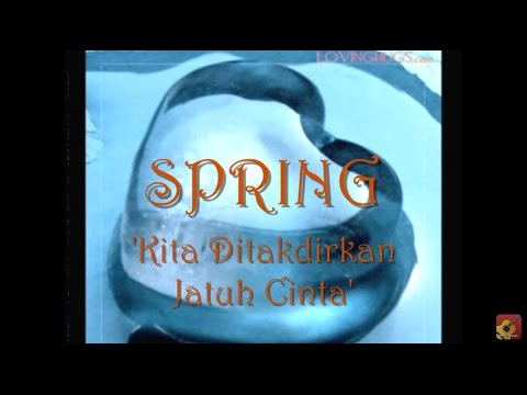 Spring - Kita Ditakdirkan Jatuh Cinta ★★★ LIRIK ★★★