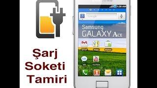 Galaxy Ace s5830i Şarj Soketi Tamiri - Galaxy Ace Charging Socket Repair