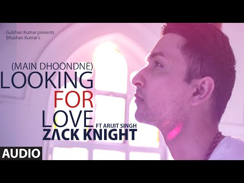Looking For Love Full Audio Song | Zack Knight ft. Arijit Singh | Heartless