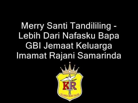 Merry Santi Tandililing - Lebih Dari Nafasku Bapa