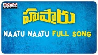 Naatu Naatu Full Song    Hushaaru Songs    Sree Harsha Konuganti    Radhan    Rahul Sipligunj