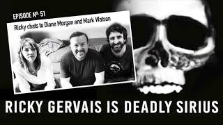 RICKY GERVAIS IS DEADLY SIRIUS #51