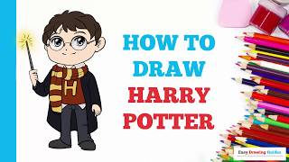 How to Draw Harry Potter in a Few Easy Steps: Drawing Tutorial for Kids and Beginners
