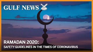 Ramadan 2020: Safety Guidelines In The Times Of Coronavirus