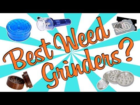 BEST WEED GRINDERS?